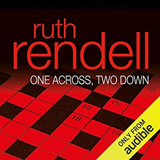 One Across, Two Down                   By:                                                                                                                                 Ruth Rendell                               Narrated by:                                                                                                                                 Nicky Henson                      Length: 5 hrs and 44 mins     23 ratings     Overall 4.3