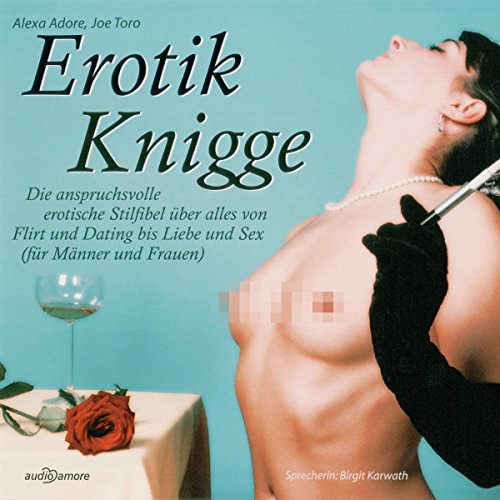 Erotik Knigge                   By:                                                                                                                                 Alexa Adore,                                                                                        Joe Toro                               Narrated by:                                                                                                                                 Birgit Karwath                      Length: 1 hr and 19 mins     Not rated yet     Overall 0.0
