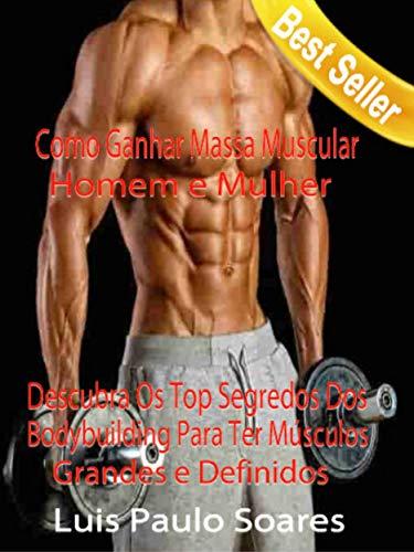 Como Ganhar massa muscular: homem e mulher