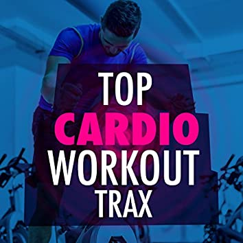 Top Cardio Workout Trax