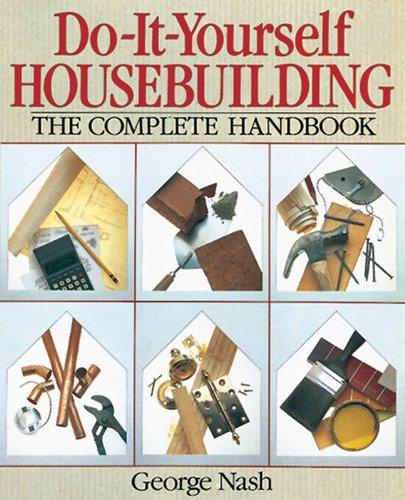 Do-It-Yourself Housebuilding: The Complete Handbook