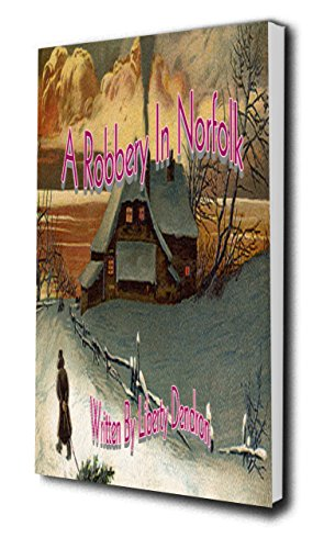 Book: A Robbery In Norfolk by Liberty Dendron