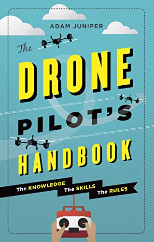 The Drone Pilot\'s Handbook (English Edition)