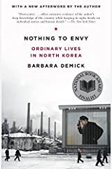 Nothing to Envy: Ordinary Lives in North Korea by Barbara Demick(2010-09-21) Paperback