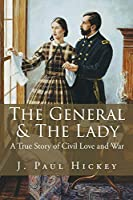 The General & The Lady: A True Story of Civil Love and War