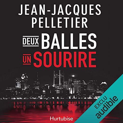 Deux balles, un sourire                   De :                                                                                                                                 Jean-Jacques Pelletier                               Lu par :                                                                                                                                 Jean Brassard                      Durée : 9 h et 32 min     Pas de notations     Global 0,0