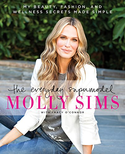 The Everyday Supermodel: My Beauty, Fashion, and Wellness Secrets Made Simple (English Edition)
