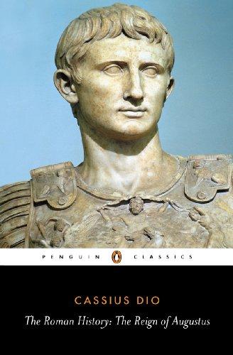 The Roman History: The Reign of Augustus (Penguin Classics)