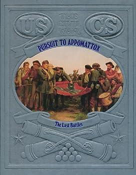 Pursuit to Appomattox: The Last Battles (Civil War Series) - Book #25 of the Civil War