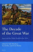 The Decade of the Great War: Japan and the Wider World in the 1910s