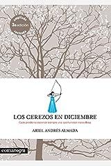 Los cerezos en diciembre: Cada problema esconde siempre una oportunidad maravillosa (Spanish Edition) Paperback