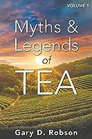 Myths & Legends of Tea, Volume 1 0965960951 Book Cover
