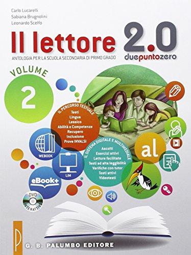 Il lettore 2.0. Antologia per la Scuola media (Vol. 2)