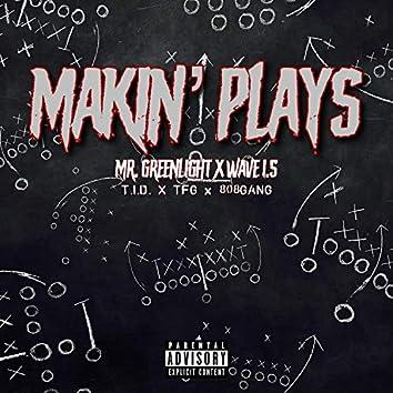 Makin' Plays (feat. Mr. Green)