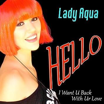 Hello (I Want U Back With Ur Love)