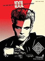 The Very Best of Billy Idol: Idolize Yourself: Piano-Vocal-Guitar