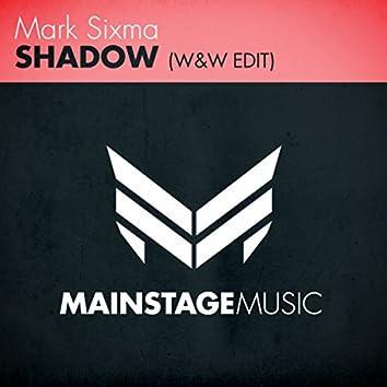 Shadow (W&W Edit)