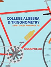 College Algebra and Trigonometry: A Unit Circle Approach (6th Edition)