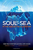 Soul of the Sea In the Age of the Algorithm: How Tech Startups Can Heal Our Oceans