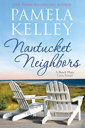 Nantucket Neighbors (Nantucket Beach Plum Cove series Book 2)