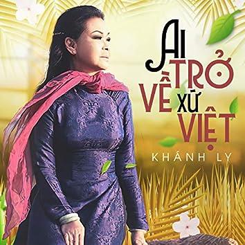 Ai Trở Về Xứ Việt