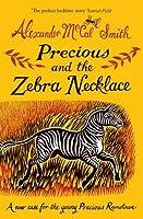 Precious and the Zebra Necklace: A New Case for Precious Ramotswe