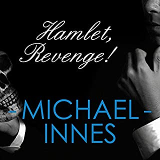 Hamlet, Revenge!     An Inspector Appleby Mystery              By:                                                                                                                                 Michael Innes                               Narrated by:                                                                                                                                 Matt Addis                      Length: 11 hrs and 1 min     128 ratings     Overall 3.6
