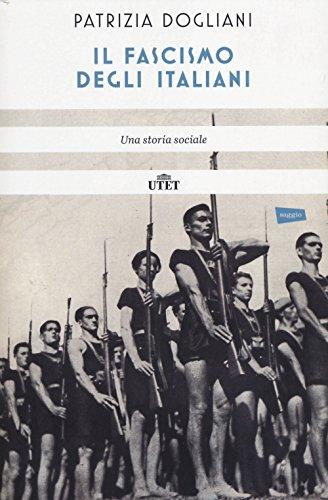 Il fascismo degli italiani. Una storia sociale