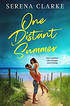 One Distant Summer: A Swoony, Feel-Good Beach Romance by [Serena Clarke]