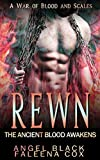 Rewn: The Ancient Blood Awakens (War Of Blood and Scales Book 3)