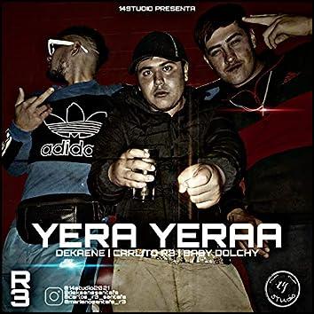 Yera Yeraa (feat. carlitos R3, Babydolchy & 14Studio)