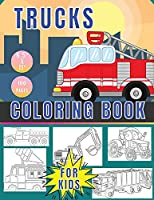 Trucks coloring book: Great kids coloring book for boys, with various types of trucks, tractors, bulldozers, vans and more. Suitable for boys and girls of all ages, preschoolers or teens. (8.5x11, 100+ pages)
