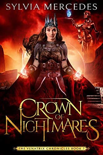 Crown of Nightmares (The Venatrix Chronicles Book 7)