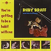 Youre Getting to Be a Habit by Ruby Braff (2004-11-16)
