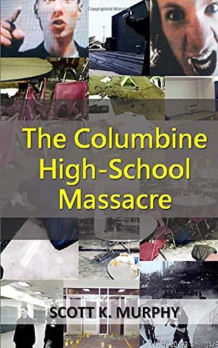 The Columbine High-School Massacre (Violent Crimes, Band 2)
