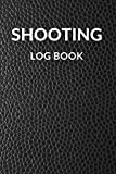 Shooting Log Book: | 110 pages (6'x9') ( Pocket Size ) | Record Target Shooting Data & Improve your Skills and Precision | Shooting Journal
