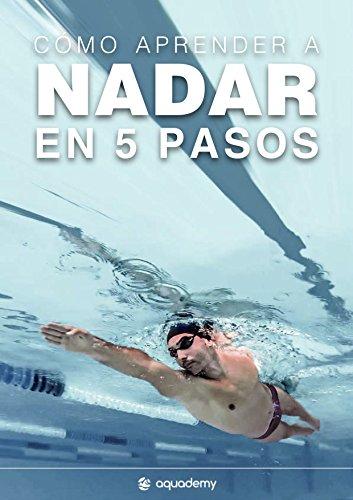 Cómo aprender a nadar en 5 pasos: Los mejores ejercicios para aprender a nadar por tu cuenta de una manera rápida y sencilla (Natación nº 1) eBook: Saez Perales, Alvaro: Amazon.es: Tienda