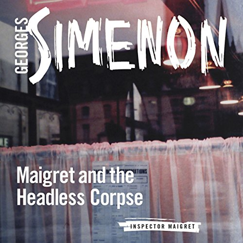 Maigret and the Headless Corpse audiobook cover art