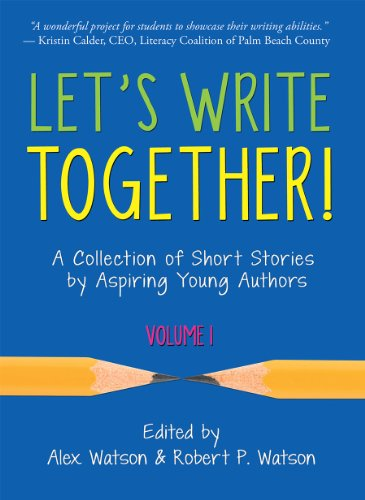 Let's Write Together! A Collection of Short Stories by Aspiring Young Authors