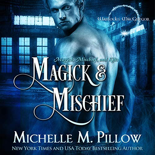 Magick and Mischief Audiobook By Michelle M. Pillow cover art