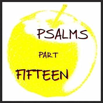 Psalms, Pt. 15