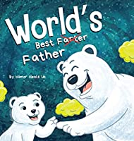 World's Best Father: A Funny Rhyming, Read Aloud Story Book for Kids and Adults About Farts and a Farting Father, Perfect Father's Day Gift (Farting Adventures)