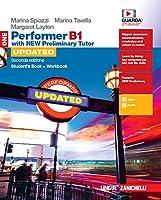 Performer B1. Updated with new preliminary tutor. Student's book-Workbook. Per le Scuole superiori. Con espansione...