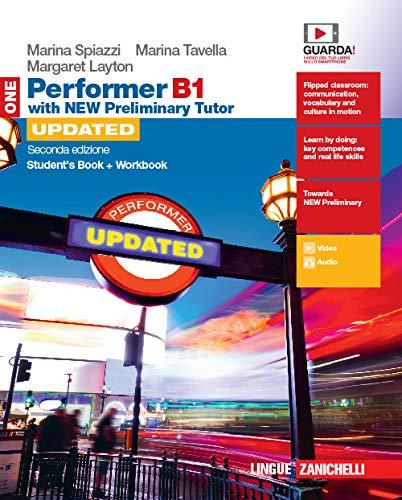 Performer B1. Updated with new preliminary tutor. Student's book-Workbook. Per le Scuole superiori. Con espansione online (Vol. 1)
