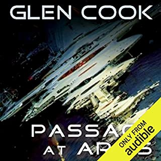 Passage at Arms                   By:                                                                                                                                 Glen Cook                               Narrated by:                                                                                                                                 Brian Troxell                      Length: 9 hrs and 29 mins     73 ratings     Overall 4.3