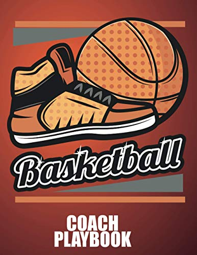 Basketball Coach Playbook: Basketball Playbook Notebook to Plan The Basketball Court Strategy.