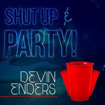 Shut up & Party