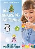 Das Ausschneide-Bastelbuch: Kreative Weihnachtszeit. Bastel- und Spielspaß für Kinder ab 5 Jahren. Ganz einfach, nur mit Buntstiften, Schere und Klebstoff.