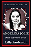 Angelina Jolie Calm Coloring Book (Angelina Jolie Calm Coloring Books)