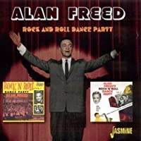 Rock And Roll Dance Party [ORIGINAL RECORDINGS REMASTERED] by Alan Freed (2008-03-11)